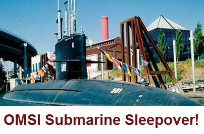 T-727 OMSI Submarine Sleepover - Cancelled